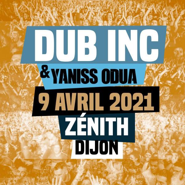 DUB INC + YANISS ODUA - ZENITH - DIJON - VEN. 09/04/2021 à 20H00