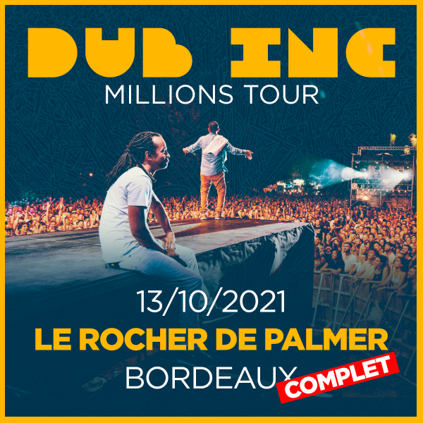 DUB INC *** COMPLET*** - LE ROCHER DE PALMER - CENON - MER. 13/10/2021 à 20H30
